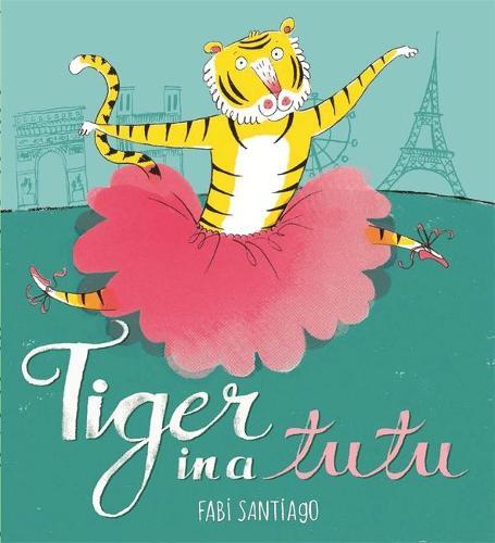 Tiger in a Tutu (Paperback)