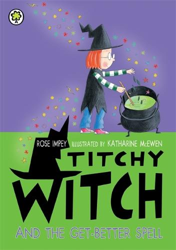 Titchy Witch And The Get-Better Spell - Titchy Witch (Paperback)