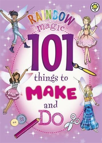 Rainbow Magic: 101 Things to Make and Do - Rainbow Magic (Paperback)
