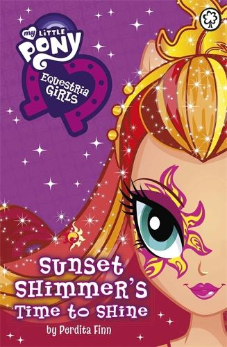 My Little Pony: Equestria Girls: Sunset Shimmer's Time to Shine - My Little Pony (Paperback)
