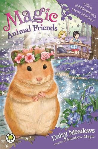 Magic Animal Friends: Olivia Nibblesqueak's Messy Mischief: Book 9 - Magic Animal Friends (Paperback)