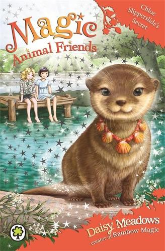 Magic Animal Friends: Chloe Slipperslide's Secret: Book 11 - Magic Animal Friends (Paperback)