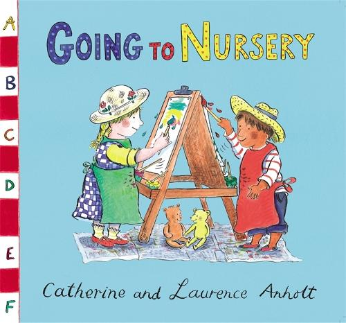 Anholt Family Favourites: Going to Nursery - Anholt Family Favourites (Paperback)