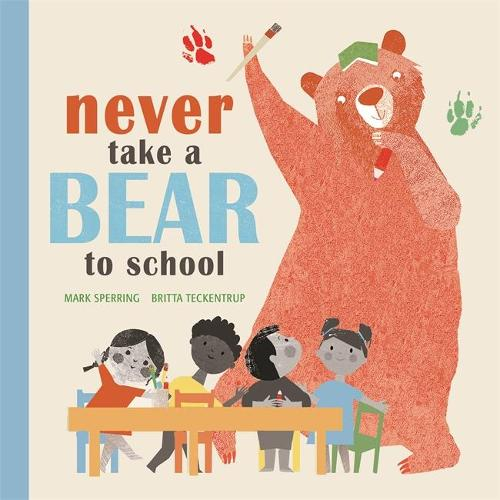 Never Take a Bear to School (Paperback)