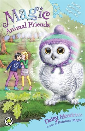 Magic Animal Friends: Matilda Fluffywing Helps Out: Book 16 - Magic Animal Friends (Paperback)