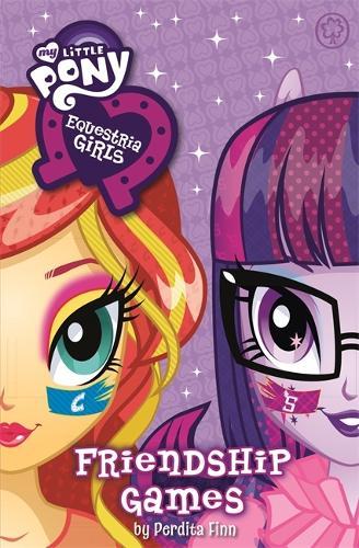 My Little Pony: Equestria Girls: Friendship Games - My Little Pony (Paperback)