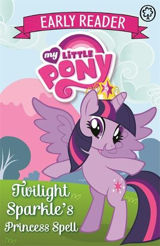 My Little Pony Early Reader: Twilight Sparkle's Princess Spell: Book 1 - My Little Pony Early Reader (Paperback)