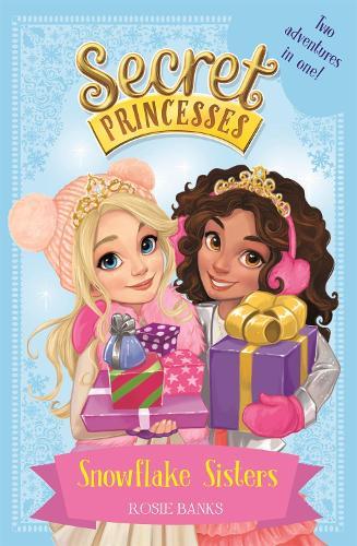 Secret Princesses: Snowflake Sisters: Two adventures in one! Special - Secret Princesses (Paperback)