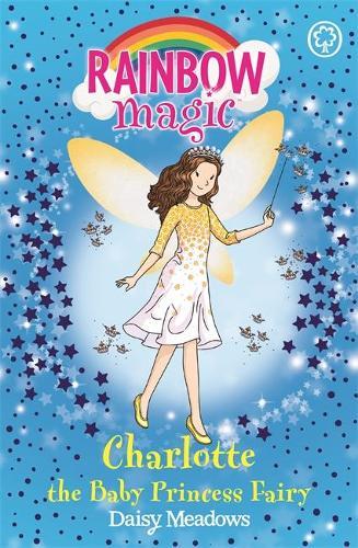 Rainbow Magic: Charlotte the Baby Princess Fairy: Special - Rainbow Magic (Paperback)