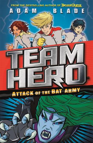 Attack of the Bat Army: Series 1 Book 2 - Team Hero (Paperback)