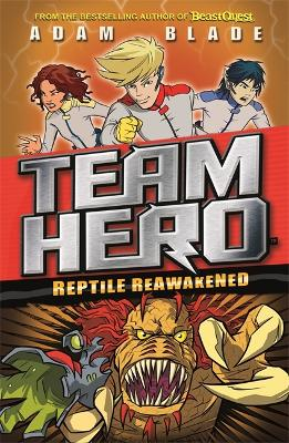 Team Hero: Reptile Reawakened: Series 1 Book 3 - Team Hero (Paperback)