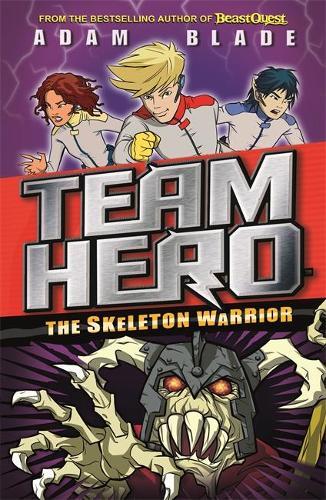 Team Hero: The Skeleton Warrior: Series 1 Book 4 - Team Hero (Paperback)