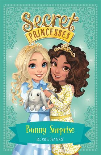 Secret Princesses: Bunny Surprise: Book 8 - Secret Princesses (Paperback)