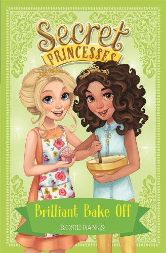 Brilliant Bake Off: Book 10 - Secret Princesses (Paperback)