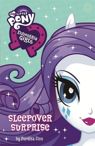 My Little Pony: Equestria Girls: Sleepover Surprise: Book 6 - My Little Pony (Paperback)