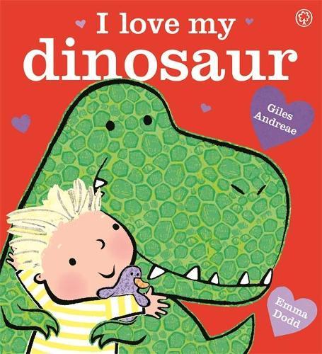 I Love My Dinosaur (Hardback)