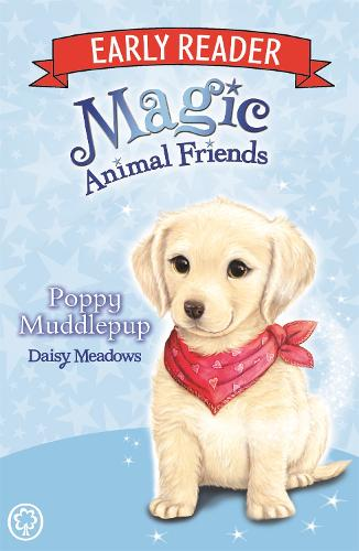 Magic Animal Friends Early Reader: Poppy Muddlepup: Book 5 - Magic Animal Friends Early Reader (Paperback)