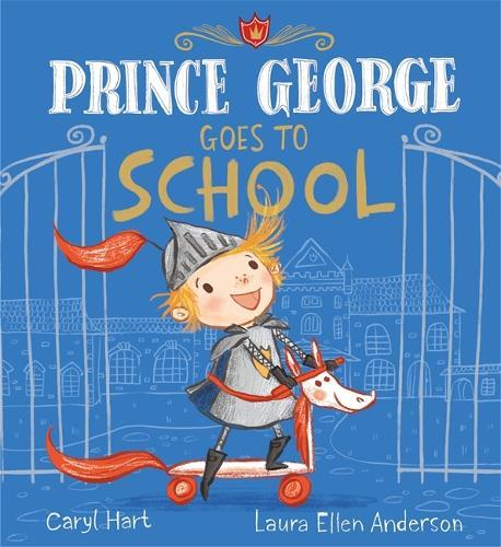 Prince George Goes to School - Prince George (Hardback)