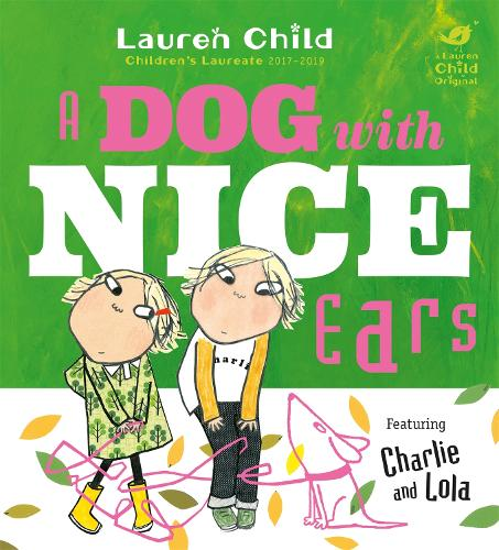 Charlie and Lola: A Dog With Nice Ears - Charlie and Lola (Paperback)