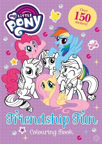 My Little Pony: Friendship Fun Colouring Book: Over 150 stickers! - My Little Pony (Paperback)
