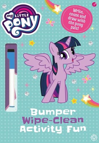 My Little Pony: Bumper Wipe-Clean Activity Fun: Write, count and draw with the pony pals - My Little Pony (Paperback)