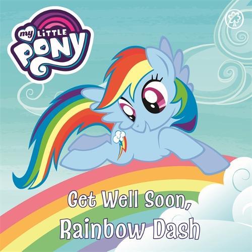 My Little Pony: Get Well Soon, Rainbow Dash: Book Book - My Little Pony (Board book)
