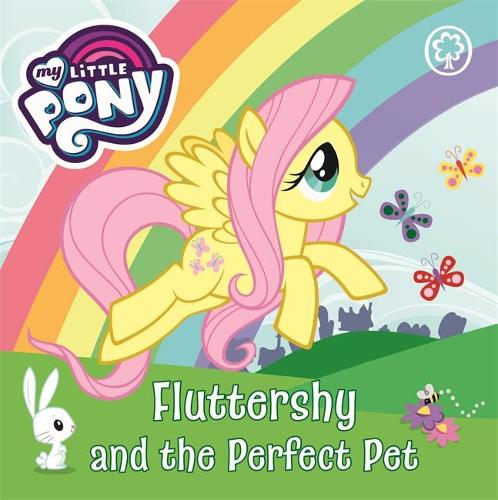 My Little Pony: Fluttershy and the Perfect Pet - My Little Pony (Board book)
