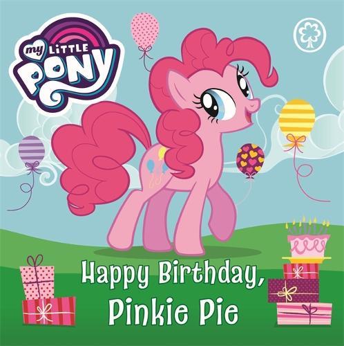 My Little Pony: Happy Birthday, Pinkie Pie: Book Book - My Little Pony (Board book)