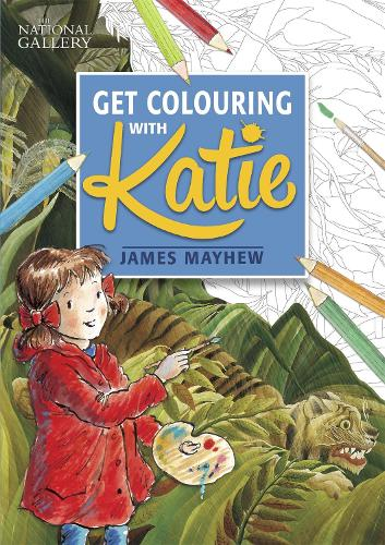 The National Gallery Get Colouring with Katie - Katie (Paperback)