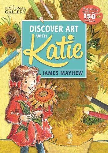 The National Gallery Discover Art with Katie: Activities with over 150 stickers - Katie (Paperback)