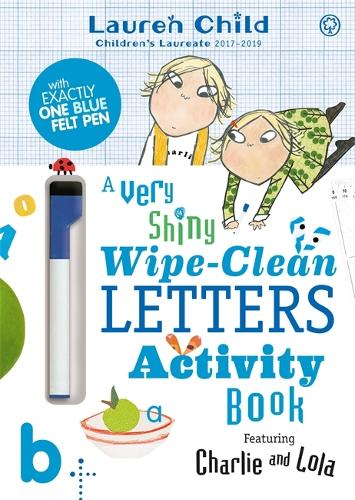 Charlie and Lola: Charlie and Lola A Very Shiny Wipe-Clean Letters Activity Book - Charlie and Lola (Paperback)