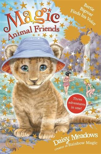 Magic Animal Friends: Bertie Bigroar Finds his Voice: Three adventures in one! - Magic Animal Friends (Paperback)