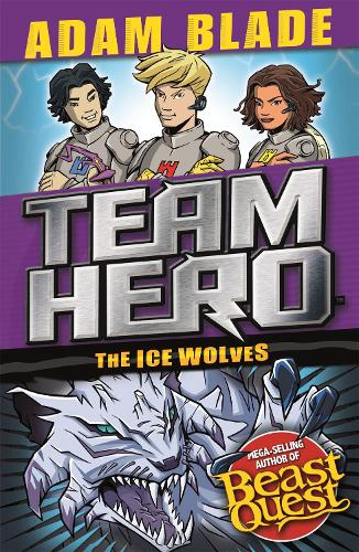 The Ice Wolves: Series 3 Book 1 With Bonus Extra Content! - Team Hero (Paperback)