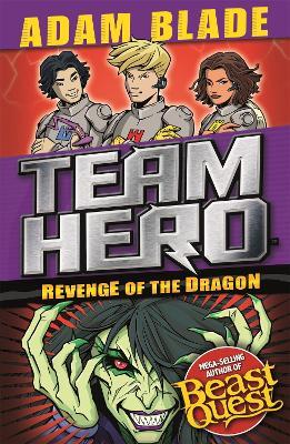 Team Hero: Revenge of the Dragon: Series 3 Book 4 - Team Hero (Paperback)