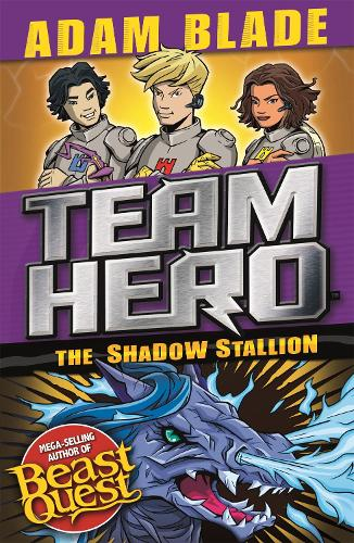 Team Hero: The Shadow Stallion: Series 3 Book 2 - Team Hero (Paperback)