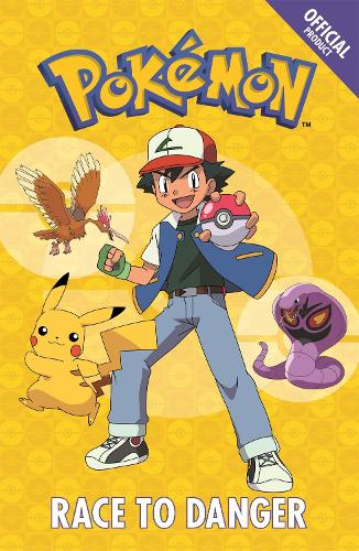 The Official Pokemon Fiction: Race to Danger: Book 5 - The Official Pokemon Fiction (Paperback)