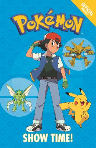 The Official Pokemon Fiction: Show Time!: Book 6 - The Official Pokemon Fiction (Paperback)