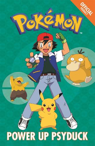 The Official Pokemon Fiction: Power Up Psyduck: Book 7 - The Official Pokemon Fiction (Paperback)