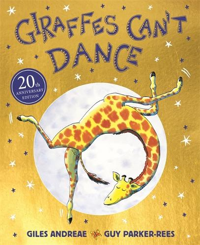 Giraffes Cant Dance 20th Anniversary Edition by Giles Andreae Guy