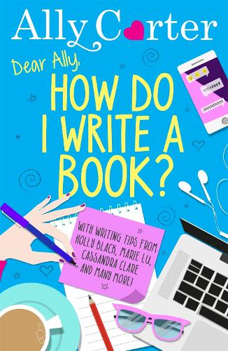 Dear Ally, How Do I Write a Book? (Paperback)