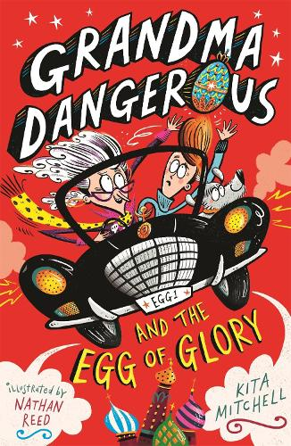 Grandma Dangerous and the Egg of Glory: Book 2 - Grandma Dangerous (Paperback)