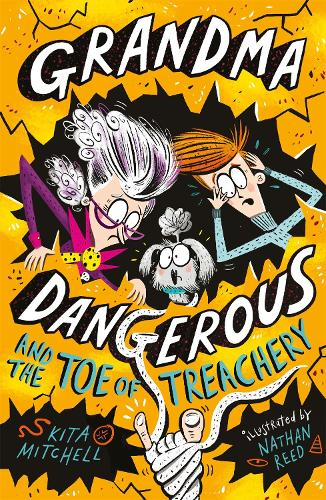 Grandma Dangerous and the Toe of Treachery: Book 3 - Grandma Dangerous (Paperback)