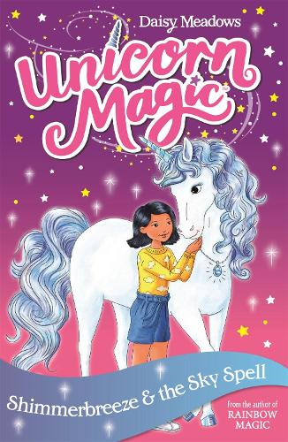 Unicorn Magic: Shimmerbreeze and the Sky Spell: Series 1 Book 2 - Unicorn Magic (Paperback)