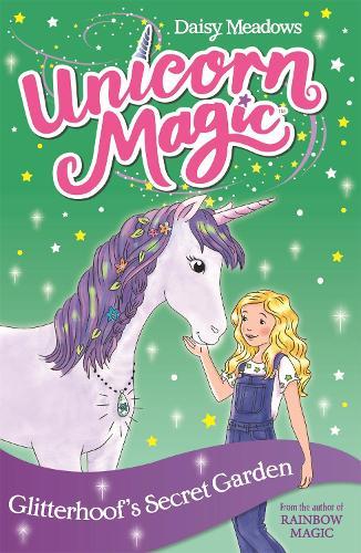 Glitterhoof's Secret Garden: Series 1 Book 3 - Unicorn Magic (Paperback)