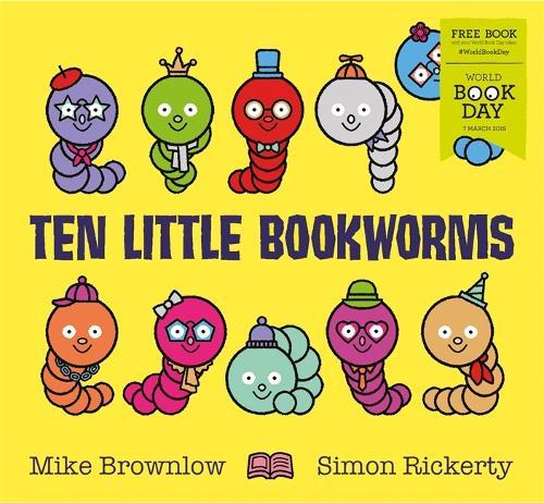 Ten Little Bookworms: World Book Day 2019 - Ten Little (Paperback)