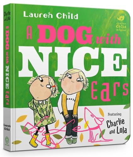 A Dog With Nice Ears Board Book - Charlie and Lola (Board book)