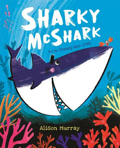 Sharky McShark and the Teensy Wee Crab (Paperback)