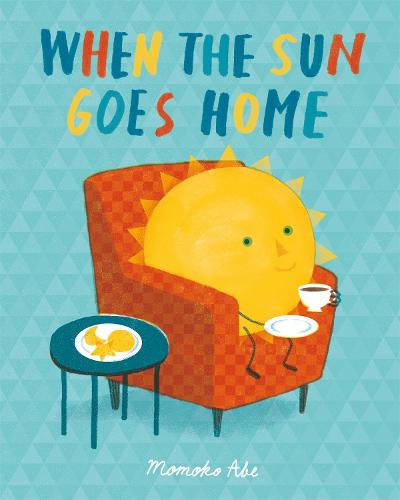 When the Sun Goes Home (Paperback)