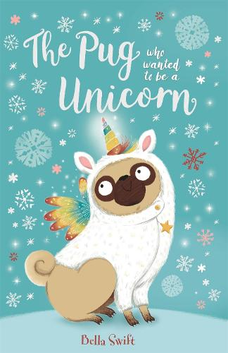 The Pug Who Wanted to Be a Unicorn (Paperback)