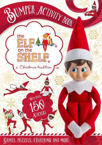 The Elf on the Shelf Bumper Activity Book: Games, Puzzles, Colouring and More with over 150 stickers (Paperback)